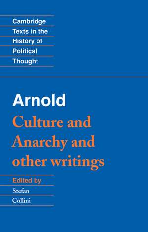 Arnold: 'Culture and Anarchy' and Other Writings de Matthew Arnold