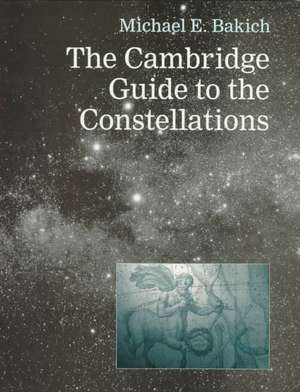 The Cambridge Guide to the Constellations de Michael E. Bakich