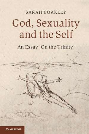 God, Sexuality, and the Self: An Essay 'On the Trinity' de Sarah Coakley