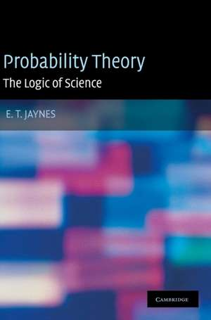 Probability Theory: The Logic of Science de E. T. Jaynes