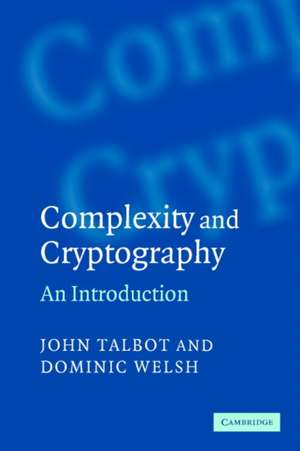 Complexity and Cryptography: An Introduction de John Talbot