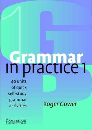 Grammar in Practice 1 de Roger Gower