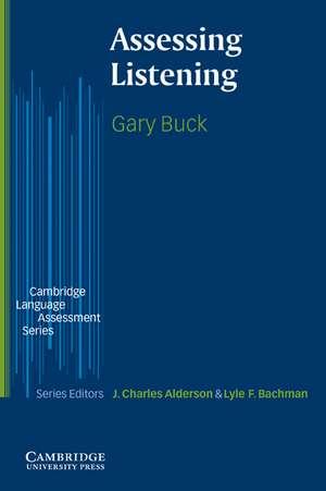 Assessing Listening de Gary Buck
