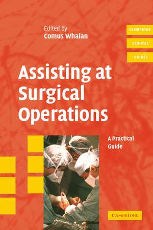 Assisting at Surgical Operations: A Practical Guide de Comus Whalan