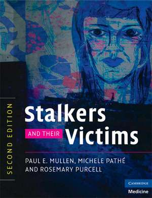Stalkers and their Victims de Paul E. Mullen