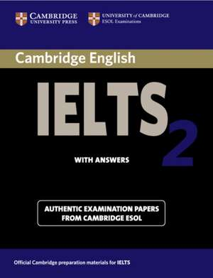 Cambridge IELTS 2 Student's Book with Answers: Examination Papers from the University of Cambridge Local Examinations Syndicate de University of Cambridge Local Examinations Syndicate