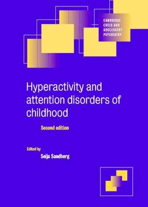 Hyperactivity and Attention Disorders of Childhood de Seija Sandberg