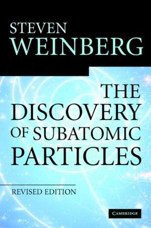 The Discovery of Subatomic Particles Revised Edition imagine