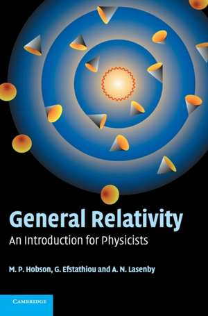 General Relativity: An Introduction for Physicists de M. P. Hobson