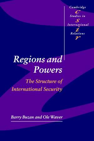 Regions and Powers: The Structure of International Security de Barry Buzan