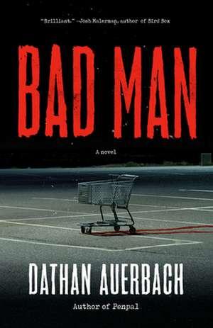 Bad Man de Dathan Auerbach