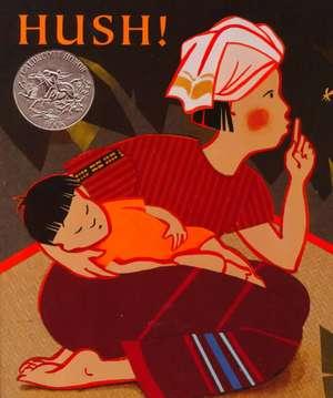 Hush! a Thai Lullaby de Minfong Ho