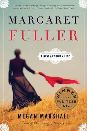 Margaret Fuller: A New American Life de Megan Marshall