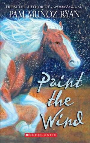 Paint the Wind de Pam Munoz Ryan