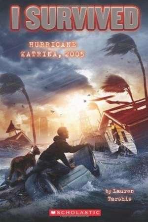 I Survived Hurricane Katrina, 2005 de Lauren Tarshis