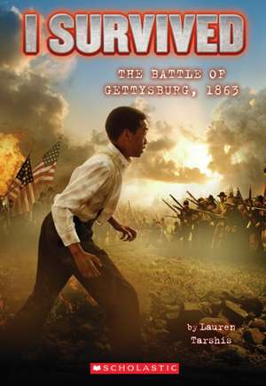 I Survived the Battle of Gettysburg, 1863 de Lauren Tarshis