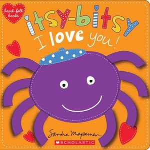 Itsy-Bitsy I Love You! (Heart-Felt Books) de Sandra Magsamen