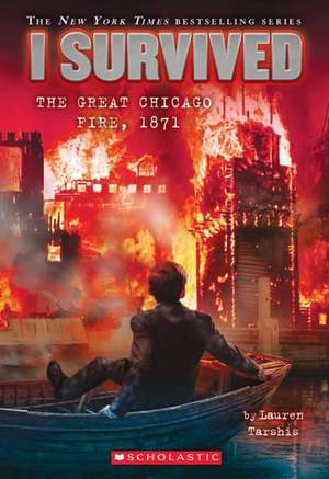 I Survived the Great Chicago Fire, 1871 (I Survived #11) de Lauren Tarshis