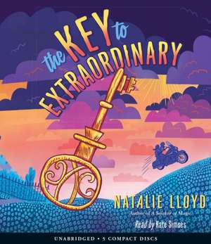 The Key to Extraordinary de Natalie Lloyd