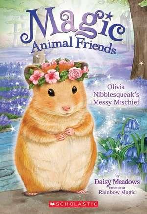Olivia Nibblesqueak's Messy Mischief (Magic Animal Friends #9) de Daisy Meadows