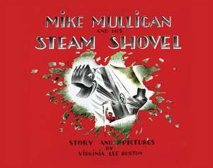 Mike Mulligan and His Steam Shovel lap board book