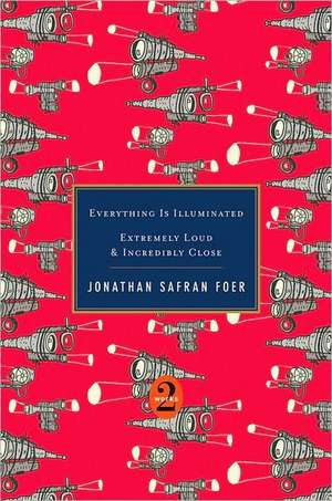 Everything Is Illuminated / Extremely Loud & Incredibly Close de Jonathan Safran Foer