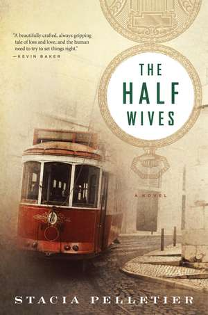 The Half Wives de Stacia Pelletier