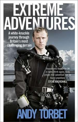 Torbet, A: Extreme Adventures de Andy Torbet