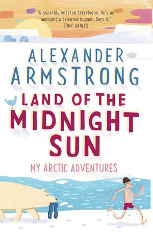 Land of the Midnight Sun de Alexander Armstrong