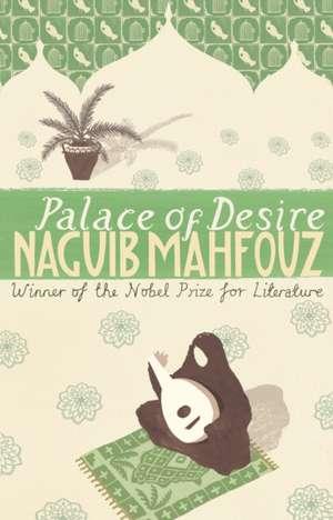 Palace Of Desire de Naguib Mahfouz