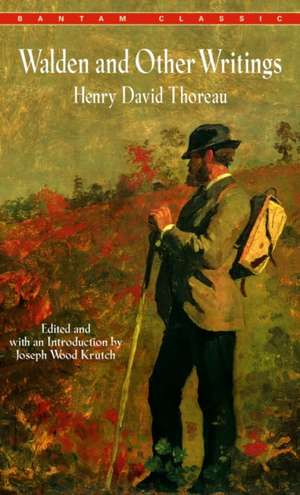 Walden and Other Writings de Henry David Thoreau