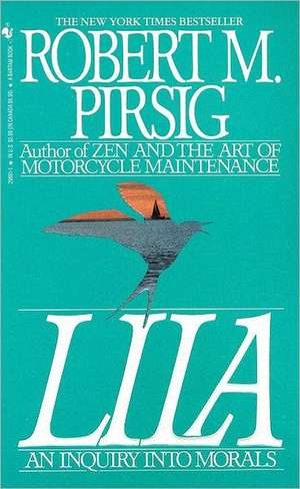 Lila:  An Inquiry Into Morals de Robert Pirsig