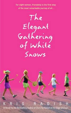 The Elegant Gathering of White Snows de Kris Radish