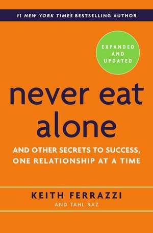 Never Eat Alone de Keith Ferrazzi