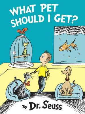 What Pet Should I Get? de  Dr. Seuss