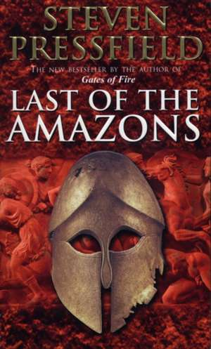Last Of The Amazons de Steven Pressfield