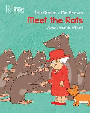 The Queen & MR Brown: Meet the Rats de James Francis Wilkins