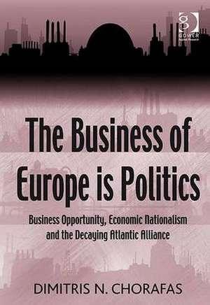 The Business of Europe is Politics de  Dimitris N. Chorafas