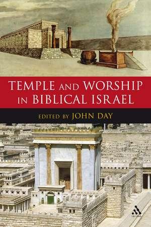 Temple and Worship in Biblical Israel de John Day