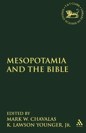 Mesopotamia and the Bible de Mark W. Chavalas