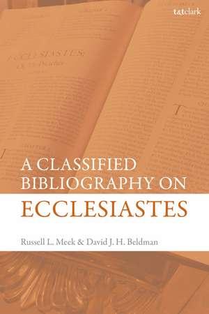 A Classified Bibliography on Ecclesiastes de Dr David J. H. Beldman