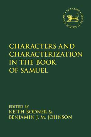 Characters and Characterization in the Book of Samuel de Professor Keith  Bodner