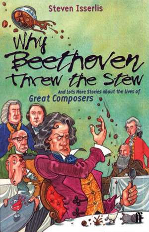 Why Beethoven Threw the Stew de Steven Isserlis