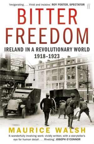 Bitter Freedom de Maurice Walsh