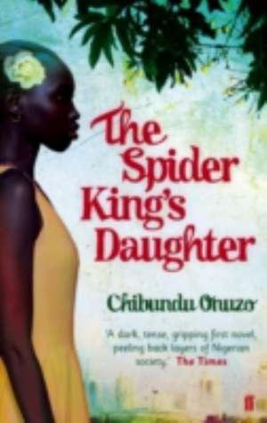 The Spider King's Daughter de Chibundu Onuzo