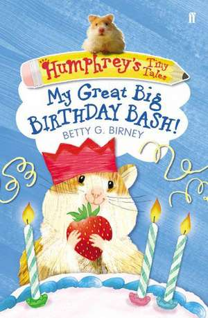 Humphrey's Tiny Tales : My Great Big Birthday bash!