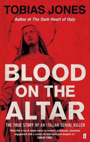 Jones, T: Blood on the Altar de Tobias Jones