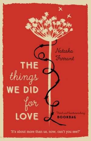 The Things We Did for Love de Ms Natasha Farrant