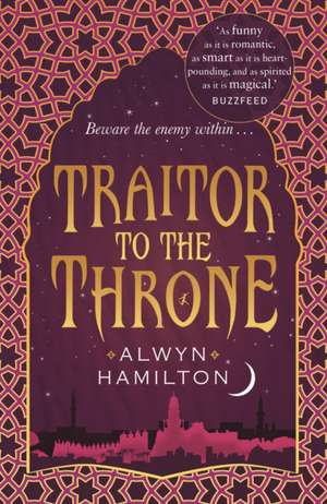 Traitor to the Throne de Alwyn Hamilton