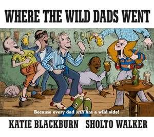 Where the Wild Dads Went de Katie Blackburn
